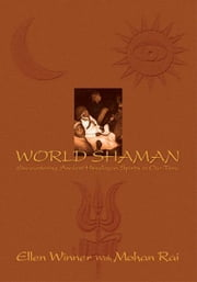 WORLD SHAMAN - Encountering Ancient Himalayan Spirits in Our Time ebook by Ellen Winner