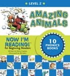 Now I'm Reading! Level 2: Amazing Animals ebook by Nora Gaydos, B.B. Sams