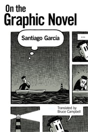 On the Graphic Novel ebook by Santiago García,Bruce Campbell