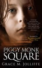 Piggy Monk Square - 1970s Liverpool Series, #1 ebook by Grace Jolliffe