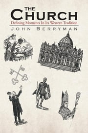 The Church - Defining Moments In Its Western Tradition ebook by John Berryman