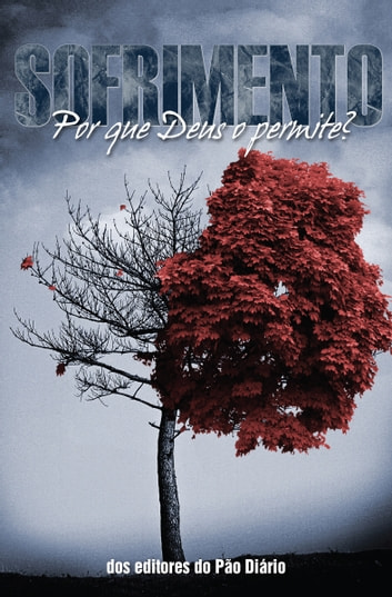 Sofrimento - Por Que Deus o Permite? ebook by William E. Crowder,Kurt DeHaan,Mart DeHaan,Herb Vander Lugt,Ron Hutchcraft
