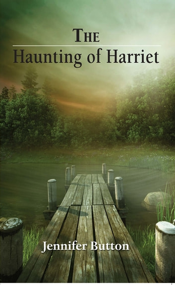 The Haunting of Harriet ebook by Jennifer Button