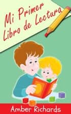 Mi Primer Libro de Lectura ebook by Amber Richards