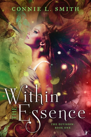 Within The Essence - The Division: Book One ebook by Connie L. Smith