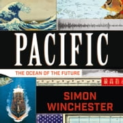 Pacific: The Ocean of the Future audiobook by Simon Winchester