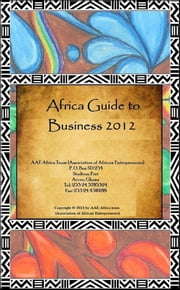 Africa: Guide to Business 2012 ebook by AAE Africa Team