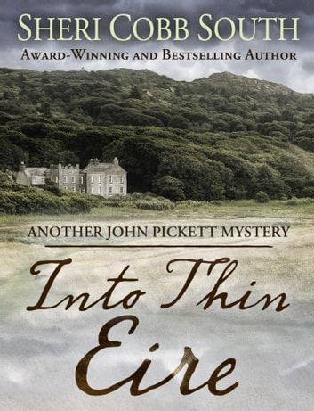 Into Thin Eire - Another John Pickett Mystery ebook by Sheri Cobb South