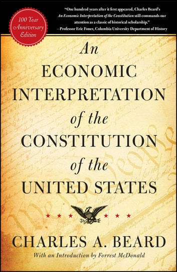 An Economic Interpretation of the Constitution of the United States ebook by Charles A. Beard
