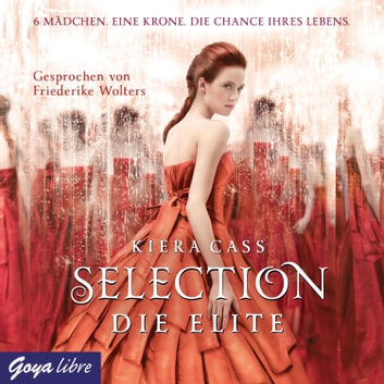 Selection. Die Elite - Die Elite audiobook by Kiera Cass