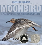 Moonbird - A Year on the Wind with the Great Survivor B95 ebook by Phillip Hoose