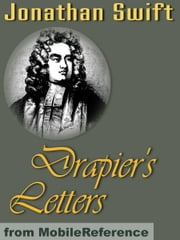Drapier's Letters (Mobi Classics) ebook by Jonathan Swift,Temple Scott (editor)