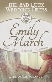 The Bad Luck Wedding Dress ebook by Emily March