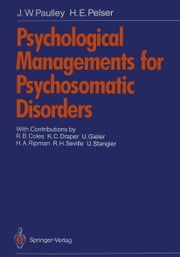 Psychological Managements for Psychosomatic Disorders ebook by R.B. Coles,J.J. Groen,J.W. Paulley,K.C. Draper,H.E. Pelser,U. Gieler,H.A. Ripman,R.H. Seville,U. Stangier