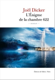 L'Énigme de la Chambre 622 eBook by Joël Dicker