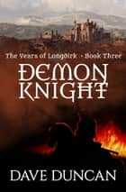 Demon Knight ebook by Dave Duncan
