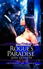 Rogue's Paradise ebook by Jeffe Kennedy