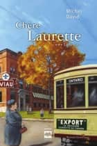 Chère Laurette T3 - Le retour ebook by Michel David