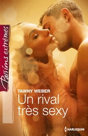 Un rival très sexy ebook by Tawny Weber