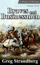 Braves and Businessmen: A History of Montana, Volume III ebook by Greg Strandberg