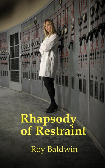 Rhapsody of Restraint ebook by Roy Baldwin