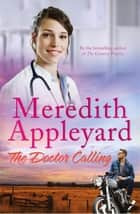 The Doctor Calling ebook by Meredith Appleyard