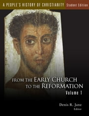 A People's History of Christianity - From the Early Church to the Reformation ebook by Denis R. Janz