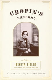 Chopin's Funeral ebook by Benita Eisler