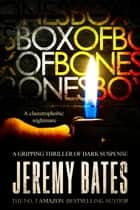 Box of Bones ebook by Jeremy Bates