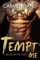 Tempt Me - Mojave Boys MC, #2 ebook by Carmen Faye
