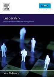 Leadership: Project and Human Capital Management ebook by McManus, John