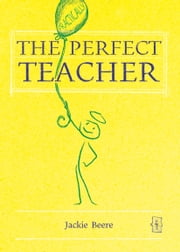 The Perfect Teacher ebook by Jackie Beere