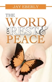 The Word on Rest and Peace ebook by Jay Eberly