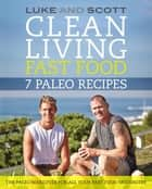 Clean Living Fast Food: 7 Paleo Recipes ebook by Luke Hines, Scott Gooding