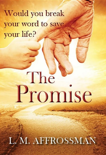 The Promise - When promises can cost lives ebook by L. M. Affrossman