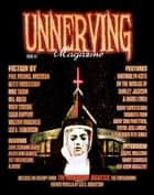 Unnerving Magazine - Issue #3 ebook by Paul Michael Anderson, Betty Rocksteady, Mike Thorn,...