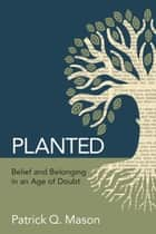 Planted ebook by Patrick Q. Mason