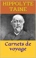 Carnets de voyage ebook by Hippolyte Taine