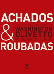 Achados e roubadas ebook by Washington Olivetto