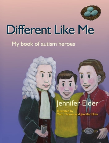 Different Like Me - My Book of Autism Heroes ebook by Jennifer Elder