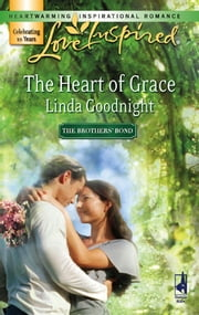 The Heart of Grace ebook by Linda Goodnight