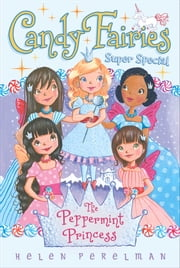 The Peppermint Princess - Super Special ebook by Helen Perelman,Erica-Jane Waters