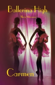 Carmen - Ballerina High Band 1 ebook by Alicia Mirowna