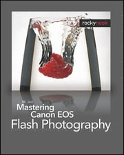 Mastering Canon EOS Flash Photography ebook by NK Guy