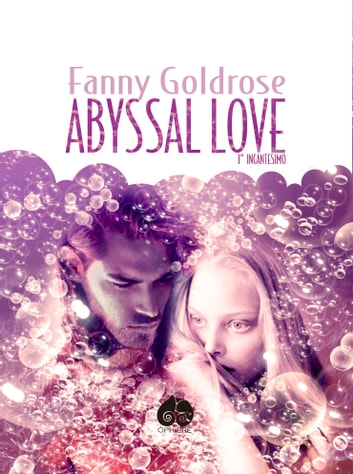Abyssal Love - 1° Incantesimo eBook by Fanny Goldrose