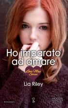 Ho imparato ad amare ebook by Lia Riley