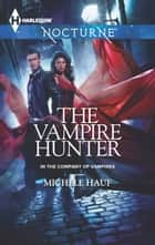 The Vampire Hunter ebook by Michele Hauf