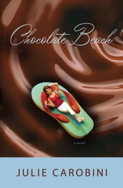 Chocolate Beach (The Chocolate Series Book 1) ebook by Julie Carobini