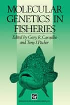 Molecular Genetics in Fisheries ebook by Gary R. Carvalho, Tony J. Pitcher