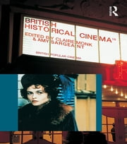British Historical Cinema ebook by Claire Monk,Amy Sargeant